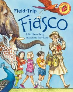 Field Trip Fiasco book by Julie Danneberg