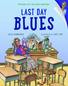 last-day-blues-Book By Julie Danneberg
